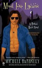 Broken Heart Vampires: Must Love Lycans Michele Bardsley ~GOOD CONDITION~