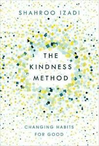 The-Kindness-Method-Changing-Habits-for-Good-by-Izadi-Shahroo-NEW-Book-FREE