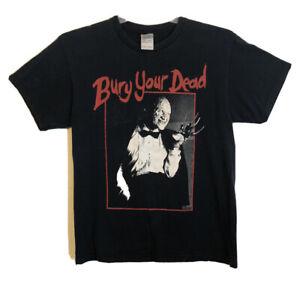 Bury your fucking dead shirt