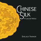 Chinese Silk: A Cultural History by S.J. Vainker (Hardback, 2004)