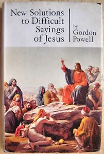 New-Solutions-to-Difficult-Sayings-of-Jesus-by-Gordon-Powell-1st-edition-1962