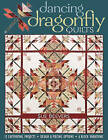 Dancing Dragonfly Quilts: 12 Captivating Projects * Design & Piecing Options * 6 Block Variations by Sue Beevers (Book, 2009)