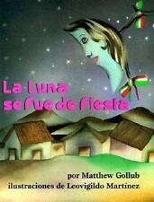 LA Luna Se Fue De Fiestathe Moon Was at a Fiesta (Spanish Edition)