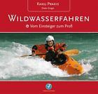 KanuPraxis Wildwasserfahren von Dieter Singer (2013, Gebundene Ausgabe)