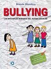 Bullying: Los Multiples Rostros del Acoso Escolar by Brenda Mendoza (Paperback / softback, 2016)