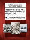 Transactions of the Art-Union of Philadelphia for the Year 1849. by Gale, Sabin Americana (Paperback / softback, 2012)