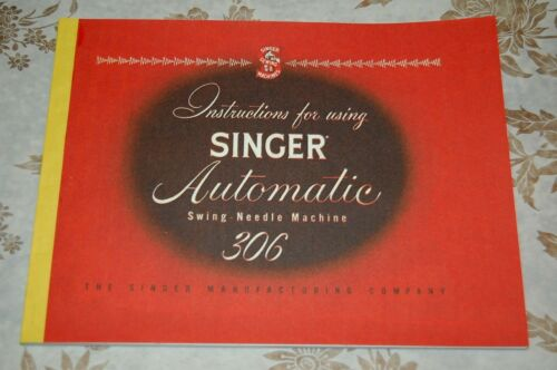 Large Deluxe-Edition Instructions Manual for Singer 306 Sewing Machine