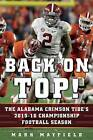 Back on Top!: The Alabama Crimson Tide's 2015-16 Championship Football Season by Mark Mayfield (Hardback, 2016)