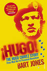 Hugo!: The Hugo Chavez Story from Mud Hut to Perpetual Revolution by Bart Jones (Paperback, 2009)