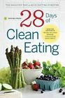 28 Days of Clean Eating: The Healthy Way to Kick Dieting Forever by Sonoma Press (Paperback / softback, 2014)