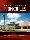 Principal's Principles 9781436389716 by Dr Wallace D Campbell Paperback