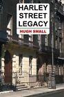 Harley Street Legacy by Hugh Small (Paperback, 2013)