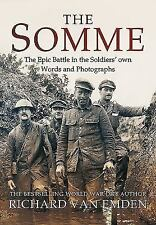 The Somme: The Epic Battle in the Soldiers' own Words and Photographs, , Van Emd