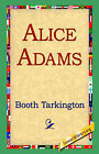 Alice Adams by Deceased Booth Tarkington (Hardback, 2006)