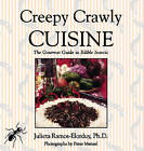 Creepy Crawly Cuisine: The Gourmet Guide to Edible Insects by Julieta Ramos-Eldorduy (Paperback, 1998)