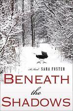 Beneath the Shadows: A Novel, Foster, Sara, Good Books
