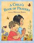 A Child's Book of Prayers by Michael Hague (Paperback / softback, 2010)
