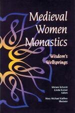 Medieval Women Monastics: Wisdom's Wellsprings