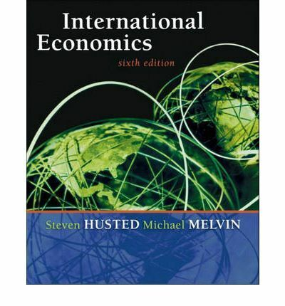 International Economics: International Edition, Husted, Steven & Melvin, Michael