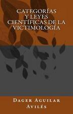 Categorías y Leyes Científicas de la Victimología by Dager Aguilar Avilés...