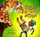 Tiger in My Soup by Kashmira Sheth (Hardback, 2013)