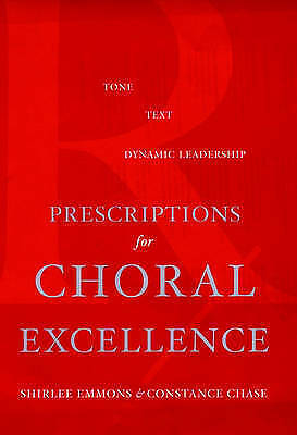 Prescriptions for Choral Excellence by Emmons, Shirlee, Chase, Constance