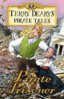 The Pirate Prisoner (pirate Tales) Terry Deary 1408128349
