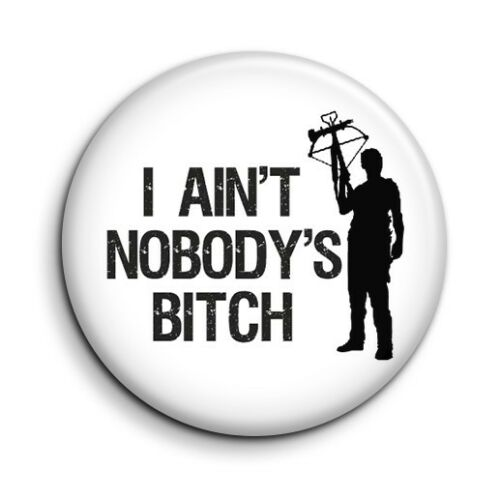 Walking Dead Daryl Dixon Quote Funny Cult TV Button Magnet - 38mm/1.5 inch