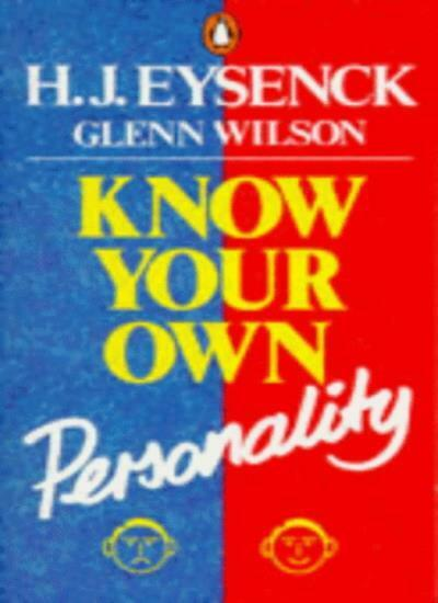 Know Your Own Personality (Penguin psychology) By H.J. Eysenck, Glenn Wilson