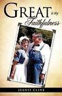 Great Is Thy Faithfulness by Jeanie Cline (Paperback / softback, 2011)
