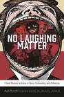 No Laughing Matter: Visual Humor in Ideas of Race, Nationality, and Ethnicity by University Press of New England (Paperback, 2016)