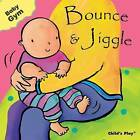 Bounce and Jiggle by Child's Play International Ltd (Board book, 2007)