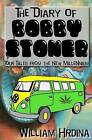 The Diary of Bobby Stoner: Tour Tales from the New Millennium by William Hrdina (Paperback / softback, 2012)