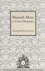 Hannah More: A Critical Biography by Charles Howard Ford (Hardback, 1996)