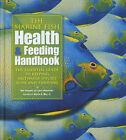 The Marine Fish Health and Feeding Handbook by Lance Ichinotsubo, Bob Goemans (Hardback, 2008)