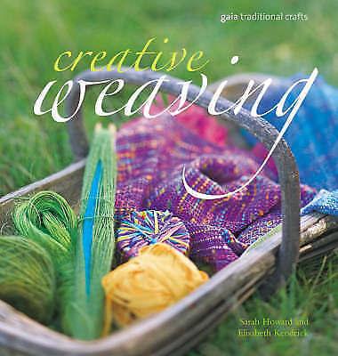 Creative Weaving (Gaia Traditional Crafts) by Howard, Sarah, Kendrick, Elisabet