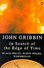 In Search of the Edge of Time by John Gribbin (Paperback, 1995)