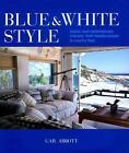 The Blue & White Style von Gail Abbott (2015, Gebundene Ausgabe)