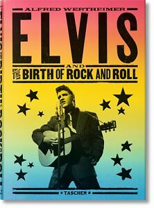 Alfred Wertheimer. Elvis and the Birth of Rock and Roll Wertheimer, Alfred