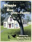 Minnie The Hen Gets a Family by Wanda Perry 9781434364807 (paperback 2008)