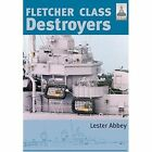 Fletcher and Class Destroyers: No. 8 by Abbey Lester (Paperback, 2007)