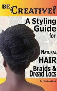 Be-Creative-a-Styling-Guide-for-Natural-Hair-Braids-amp-Dread-Locs-Brand-Ne
