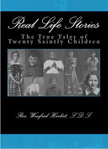 Real-Life-Stories-The-True-Tales-of-20-Saintly-Children-1948-Rev-W-Herbst
