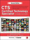 CTS Certified Technology Specialist Exam Guide by InfoComm International, Brad Grimes (Mixed media product, 2013)