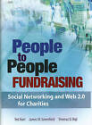 People to People Fundraising: Social Networking and Web 2.0 for Charities by Sheeraz D. Haji, Ted Hart, James M. Greenfield (Hardback, 2008)