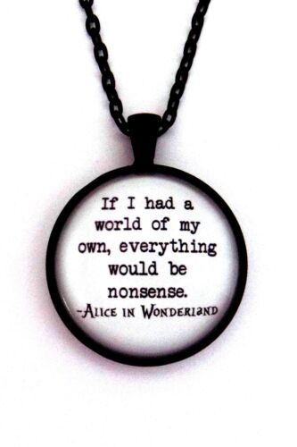 IF I HAD A WORLD Alice in Wonderland Literary Book Quote Pendant Necklace