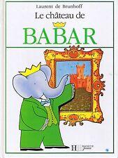 Le Château De BABAR Le Petit éléphant * ALBUM rigide * De Brunhoff Laurent
