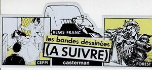 CEPPI/REGIS FRANC/FOREST: (A SUIVRE) Autocollant pub