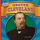 Grover Cleveland: The 22nd and 24th President by K C Kelley (Hardback, 2016)