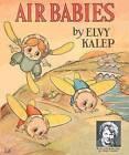 Air Babies by Elvy Kalep (Paperback / softback, 2011)